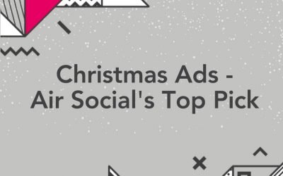 Christmas Adverts – Air Social's Top Pick